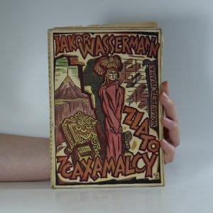 náhled knihy - Zlato z Caxamalcy