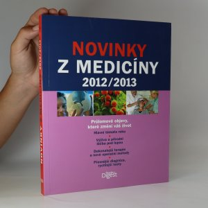 náhled knihy - Novinky z medicíny 2012/2013. Průlomové objevy, které změní váš život