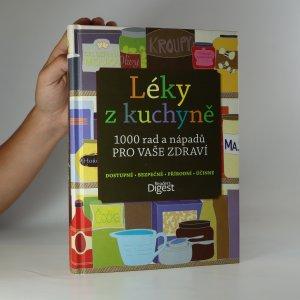 náhled knihy - Léky z kuchyně. 1000 rad a nápadů pro vaše zdraví