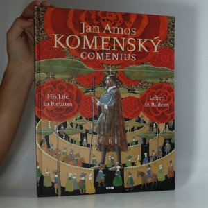náhled knihy - Jan Amos Komenský - Comenius. His life in pictures = Leben in Bildern