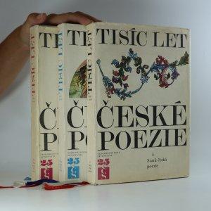 náhled knihy - Tisíc let české poezie. Díl I.-III. (3 díly ve 3 svazcích)
