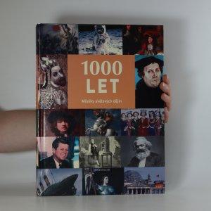 náhled knihy - 1000 let. Milníky světových dějin