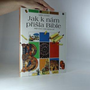 náhled knihy - Jak k nám přišla Bible. Příběh knihy, která změnila svět.