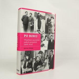 náhled knihy - Po boku. Třiatřicet manželek našich premiérů (1918-2012).