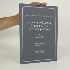 náhled knihy - Jednota pro dostavění Chrámu sv. Víta na Hradě pražském I. 1842-1871