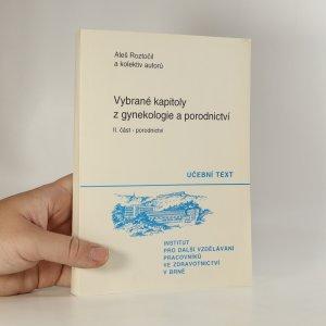 náhled knihy - Vybrané kapitoly z gynekologie a porodnictví. Část 2. Porodnictví