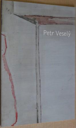 náhled knihy - Petr Veselý : Galerie umění Karlovy Vary 11.1.-2.3. 2008 : Krajská galerie výtvarného umění ve Zlíně 11.3.-13.4. 2008