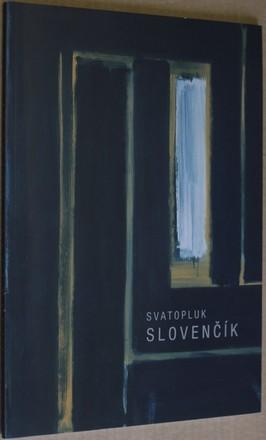 náhled knihy - Svatopluk Slovenčík 1934-1999 : 12. února - 24. března 2002 Krajská galerie výtvarného umění ve Zlíně, Dům umění : 24. dubna - 9