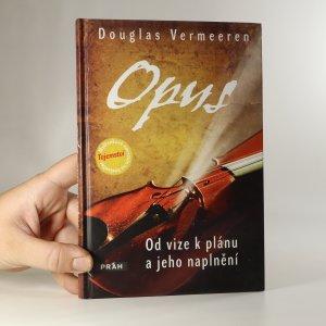 náhled knihy - Opus. Od vize k plánu a jeho naplnění