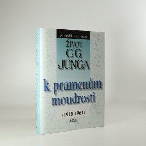 náhled knihy - Život C.G. Junga. II.. K pramenům moudrosti (1918-1961).