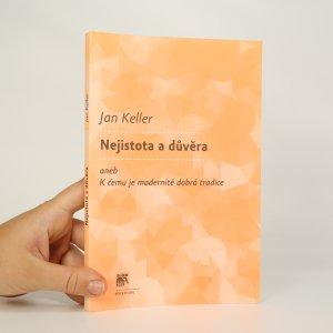 náhled knihy - Nejistota a důvěra aneb k čemu je modernitě dobrá tradice