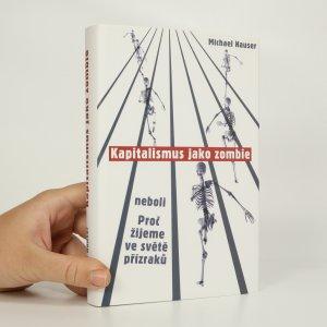 náhled knihy - Kapitalismus jako zombie neboli proč žijeme ve světě přízraků
