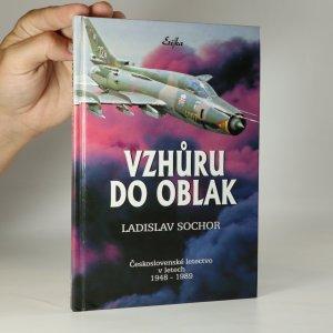 náhled knihy - Vzhůru do oblak. Československé letectvo v letech 1948-1989