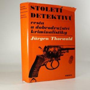 náhled knihy - Století detektivů. Cesta a dobrodružství kriminalistiky.