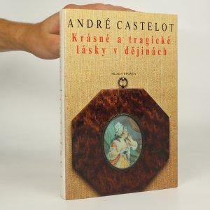 náhled knihy - Krásné a tragické lásky v dějinách (kniha je cítit kouřem)
