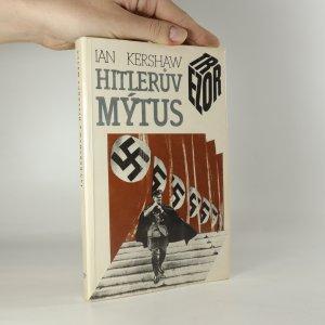 náhled knihy - Hitlerův mýtus. Image a skutečnost v Třetí říši.
