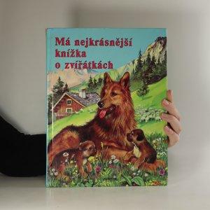 náhled knihy - Má nejkrásnější knížka o zvířátkách