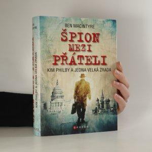 náhled knihy - Špion mezi přáteli. Kim Philby a jedna velká zrada