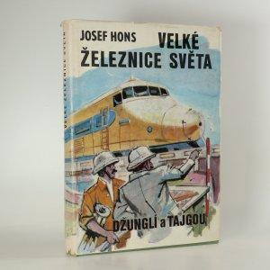 náhled knihy - Velké železnice světa. Džunglí a tajgou
