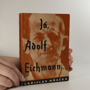 náhled knihy - Já, Adolf Eichmann ...