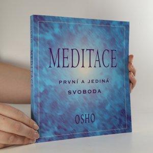 náhled knihy - Meditace. První a jediná svoboda. Praktický průvodce