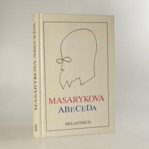 náhled knihy - Masarykova abeceda. Výbor z myšlenek Tomáše Garrigua Masaryka