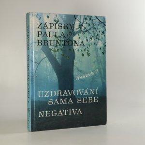 náhled knihy - Zápisky Paula Bruntona. Svazek 7. Uzdravování sama sebe, negativa.