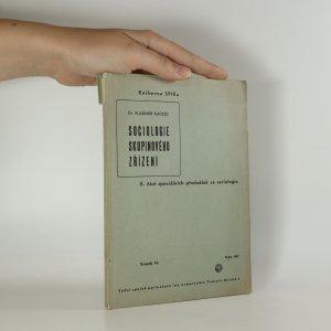 náhled knihy - Sociologie skupinového zřízení. II. část speciálních přednášek ze sociologie