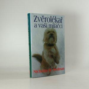 náhled knihy - Zvěrolékař a vaši miláčci. Příběhy o domácích mazlíčcích a jejich lidech