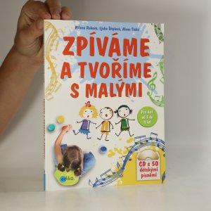 náhled knihy - Zpíváme a tvoříme s malými. (obsahuje 2 CD)
