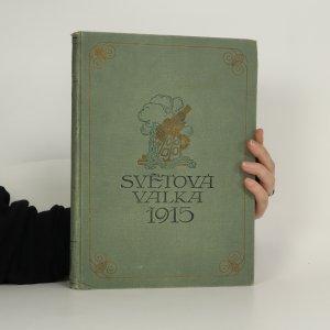náhled knihy - Světová válka 1914-1915 slovem i obrazem II. díl