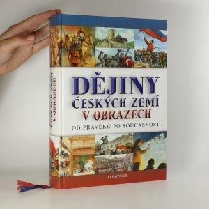 náhled knihy - Dějiny českých zemí v obrazech. Od pravěku po současnost
