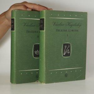 náhled knihy - Železná koruna. I. a II. díl (2 svazky)