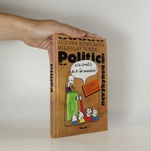 náhled knihy - Politici nevyhynou...ale snažit se o to musíme