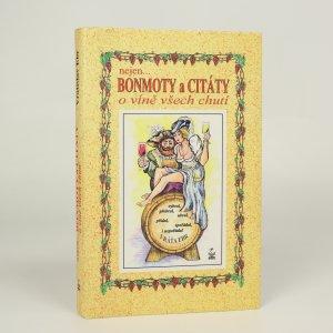 náhled knihy - Nejen bonmoty a citáty o víně všech chutí