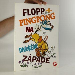náhled knihy - Flopp & Pingpong na Divokém západě