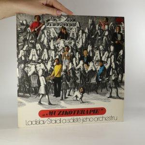 náhled knihy - Ladislav Štaidl A Sólisté Jeho Orchestru: Muzikoterapie