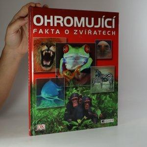 náhled knihy - Ohromující fakta o zvířatech