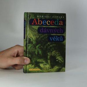 náhled knihy - Abeceda dávných věků. Průvodce prehistorií od A do Z