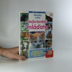 náhled knihy - Nejkrásnější mláďata. Obrázky zvířat