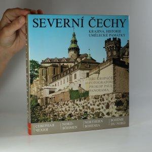 náhled knihy - Severní Čechy. Krajina, historie, umělecké památky