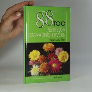 náhled knihy - 88 rad pěstitelům zahradních květin