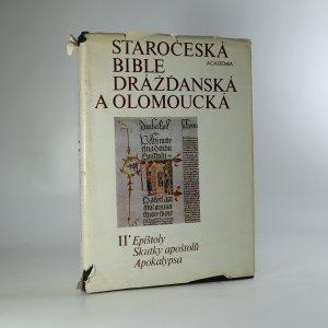 náhled knihy - Staročeská bible drážďanská a olomoucká. Díl 2. Epištoly, Skutky apoštolů, Apokalypsa