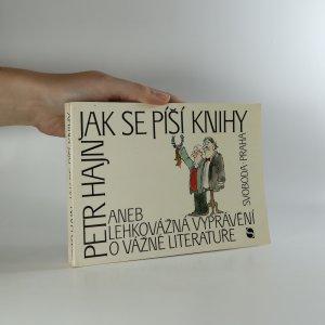 náhled knihy - Jak se píší knihy aneb Lehkovážná vyprávění o vážné literatuře