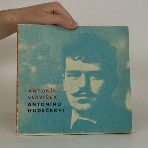 náhled knihy - Antonín Slavíček Antonínu Hudečkovi