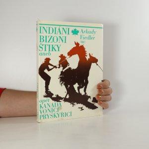 náhled knihy - Indiáni, bizoni, štiky aneb opět Kanada vonící pryskyřicí