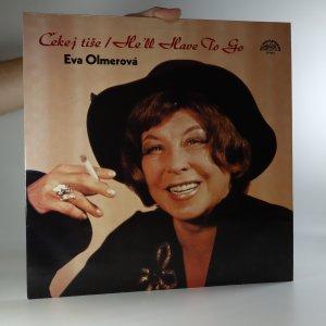 náhled knihy - Eva Olmerová: Čekej tiše. He'll Have To Go