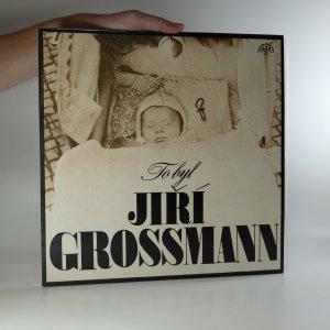 náhled knihy - To byl Jiří Grossman
