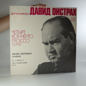 náhled knihy - David Oistrakh conducts A. Corelli: Four Concerti grossi Op. 6
