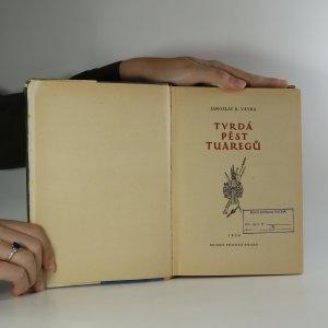 antikvární kniha Tvrdá pěst Tuaregů, 1954